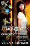 Attack the Geek - Michael R. Underwood