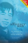 The Heavenly Man: The Remarkable True Story of Chinese Christian Brother Yun - Brother Yun, Paul Hattaway