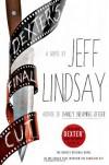 Dexter's Final Cut  - Jeff Lindsay