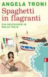 Spaghetti in flagranti - Angela Troni