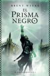 El Prisma Negro (El Portador de Luz, #1) - Brent Weeks, Manuel de los Reyes