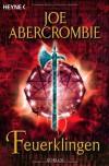 Feuerklingen  - Joe Abercrombie, Kirsten Borchardt
