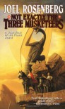 Not Exactly the Three Musketeers - Joel Rosenberg