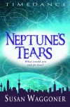 Neptune's Tears (Timedance) - Susan Waggoner