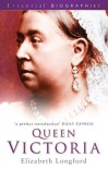 Queen Victoria (Essential Biographies) - Elizabeth Longford