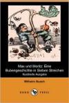 Max und Moritz: Eine Bubengeschichte in Sieben Streichen - H. C. Wilhelm Busch