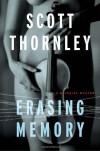 Erasing Memory - Scott Thornley