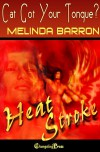 Heat Stroke: Cat Got Your Tongue - Melinda Barron