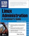 Linux Administration: A Beginner's Guide - Wale Soyinka