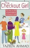 Checkout Girl: My Life on the Supermarket Conveyor Belt - Tazeen Ahmad