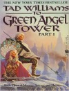 To Green Angel Tower (Part 1) - Tad Williams