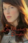 Lady Macbeth's Daughter - Lisa M. Klein