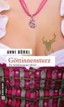 Göttinnensturz: Berenike Roithers vierter Fall - Anni Bürkl
