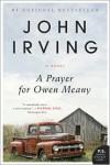 A Prayer for Owen Meany: A Novel - John Irving