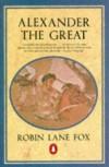 Alexander the Great - Robin Lane Fox