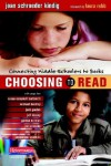 Choosing to Read: Connecting Middle Schoolers to Books - Joan S. Kindig, Laura Robb