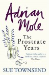 Adrian Mole: The Prostrate Years - Sue Townsend