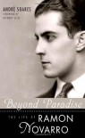 Beyond Paradise: The Life Of Ramon Novarro (Hollywood Legends Series) - Andre Soares, Anthony Slide