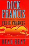 Dead Heat - Dick Francis, Felix Francis