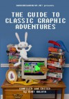 Hardcoregaming101.net Presents: The Guide to Classic Graphic Adventures - Kurt Kalata, John Cameron, Ryan woodward, Aiden Monnens, Jason Johnson, Brad Allison, Ryan McSwain, Samuel Melzner, Kevin J. Anderson, Michael Plasket, John Szczepaniak, Collin Pierce, Paul Chênevert, Corwin Brence, Ed Burns, Michael Boyd