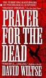 Prayer for the Dead - David Wiltse