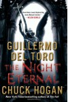 The Night Eternal: Book Three of the Strain Trilogy - Guillermo Del Toro