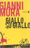 Giallo su giallo - Gianni Mura