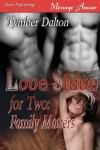 Love Slave for Two: Family Matters - Tymber Dalton