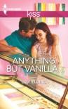 Anything but Vanilla... - Liz Fielding