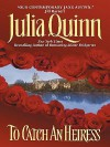 To Catch an Heiress (Ex-spies, #1) - Julia Quinn