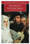 The Figaro Trilogy: The Barber of Seville, The Marriage of Figaro, The Guilty Mother (Oxford World's Classics) - Pierre-Augustin Caron de Beaumarchais
