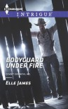 Bodyguard Under Fire - Elle James