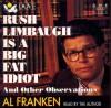 Rush Limbaugh is a Big Fat Idiot and Other Observations - Al Franken