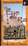 Repeating History: The Eye of Ra - Dakota Chase