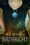 Birthright (Birthright #1) - A.P. Jensen
