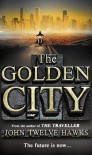 The Golden City. John Twelve Hawks - John Twelve Hawks