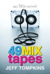 49 Mix Tapes - Jeff Tompkins