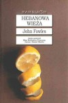 Hebanowa wieża - John Fowles