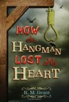 How the Hangman Lost His Heart - Douglas E.; Stephen King,  Clive Barker,  Peter Straub,  Ramsey Campbell,  Jack Cady,  Dennis Etchison,  Charles L Grant, ... Winter