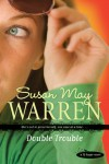 Double Trouble  - Susan May Warren