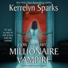 How To Marry a Millionaire Vampire (Audio) - Kerrelyn Sparks, Suzanne Cypress