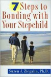7 Steps to Bonding with Your Stepchild - Suzen J. Ziegahn