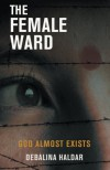 The Female Ward - Debalina Haldar