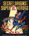 Secret Origins Of The Super Dc Heroes - Dennis O'Neil