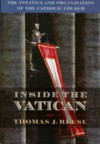Inside the Vatican: The Politics and Organization of the Catholic Church - Thomas Reese S.J.