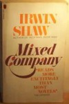 Mixed Company - Irwin Shaw