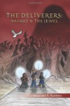 The Deliverers: Sharky and the Jewel - Gregory S. Slomba
