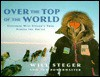 Over the Top of the World: Explorer Will Steger's Trek Across the Arctic - Will Steger, Gordon Wiltsie, Jon Bowermaster