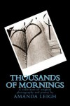 Thousands of Mornings: Original Poetry and Photography - Amanda Leigh