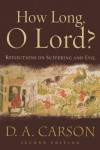 How Long, O Lord?: Reflections on Suffering and Evil - D.A. Carson